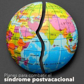 Los mejores planes para combatir el síndrome postvacacional